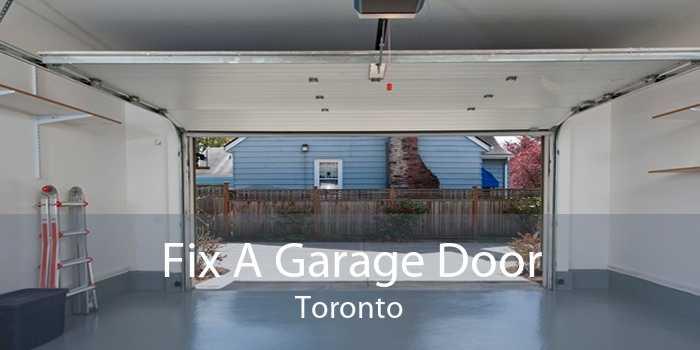 Fix A Garage Door Toronto