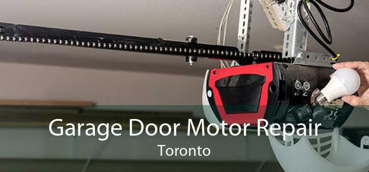 Garage Door Motor Repair Toronto
