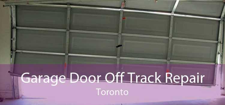 Garage Door Off Track Repair Toronto