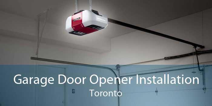 Garage Door Opener Installation Toronto