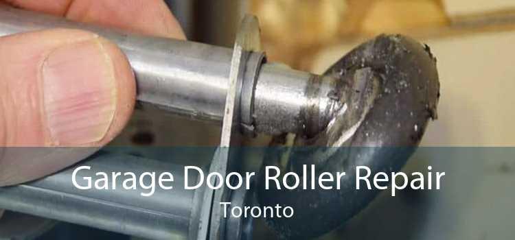 Garage Door Roller Repair Toronto