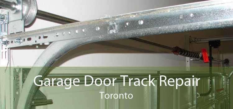 Garage Door Track Repair Toronto